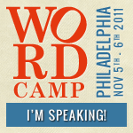 I'm Speaking At WordCamp Philly 2011!
